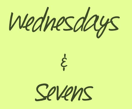 Wednesday Whims & Seven Somethings